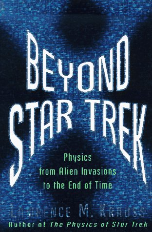 9780465006373: Beyond Star Trek: Physics from Alien Invasions to the End of Time