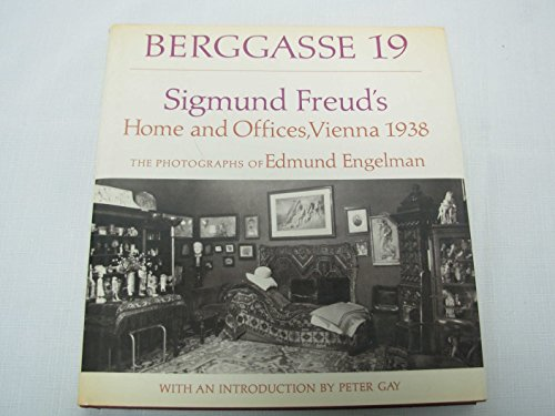 BERGGASSE 19 SIGMUND FREUD'S HOME AND OFFICES, VIENNA 1938 THE PHOTOGRAPHS OF EDMUND ENGELMAN