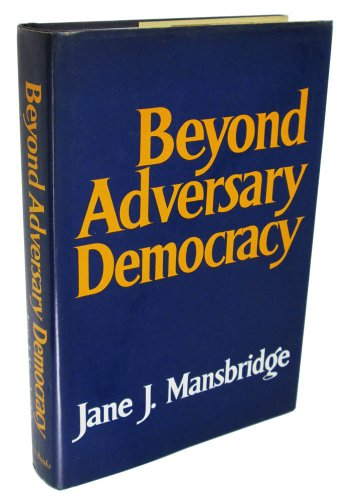 9780465006571: Beyond Adversary Democracy