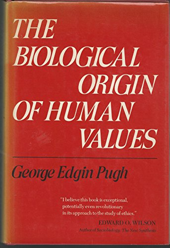 9780465006878: The Biological Origin of Human Values