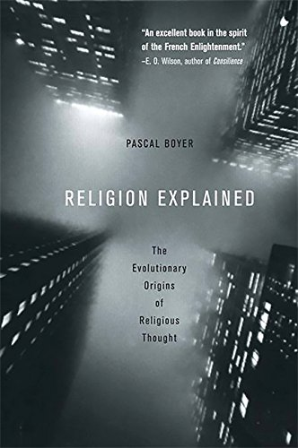 9780465006960: Religion Explained: The Evolutionary Origins of Religious Thought