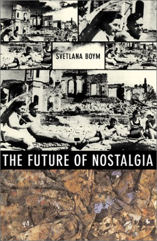 9780465007073: The Future of Nostalgia