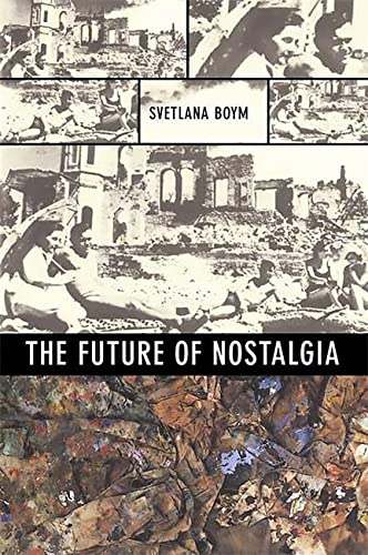 9780465007080: The Future of Nostalgia