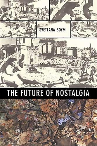 9780465007080: The Future of Nostalgia