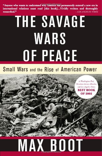 9780465007219: Savage Wars of Peace: Small Wars and the Rise of American Power
