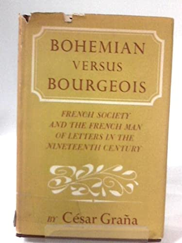 9780465007363: Bohemian Versus Bourgeois: French Society in Nineteenth Century