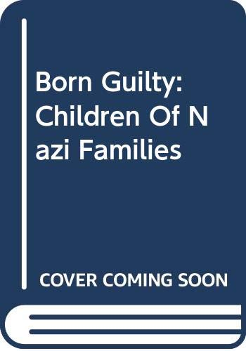 9780465007417: Born Guilty: Children of Nazi Families