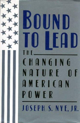 9780465007431: Bound to Lead: The Changing Nature of American Power