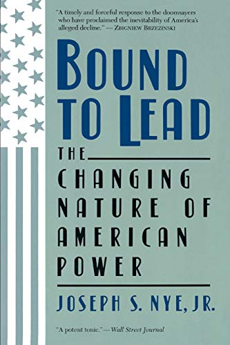 9780465007448: Bound To Lead: The Changing Nature Of American Power