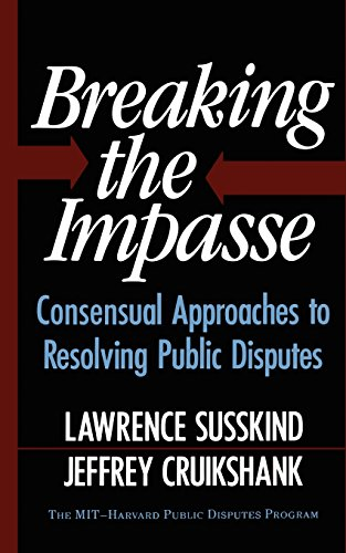 9780465007509: Breaking The Impasse: Consensual Approaches To Resolving Public Disputes
