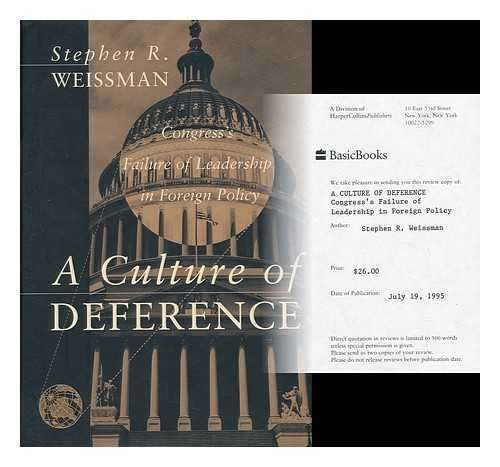 A culture of deference : Congress's failure of leadership in foreign policy.: Weissman, ...
