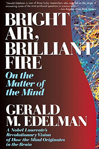 9780465007646: Bright Air, Brilliant Fire: On the Matter of the Mind