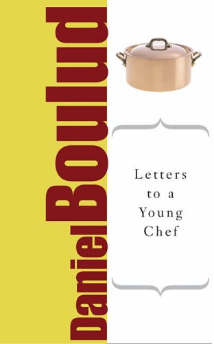 9780465007776: Letters to a Young Chef: The Art of Mentoring