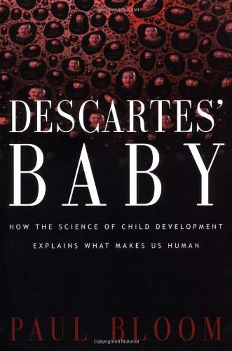 9780465007837: Descartes' Baby: How The Science Of Child Development Explains What Makes Us Human