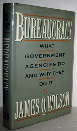 9780465007844: Bureaucracy: What Government Agencies Do and Why They Do It