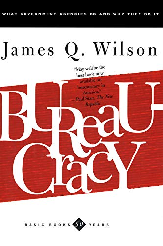 james q wilson bureaucracy what government agencies do and why they do it Moral sense and social science by: john j diiulio, jr posted thinking about crime, by james q wilson bureaucracy: what government agencies do and why they do it, by james q wilson fixing broken windows.