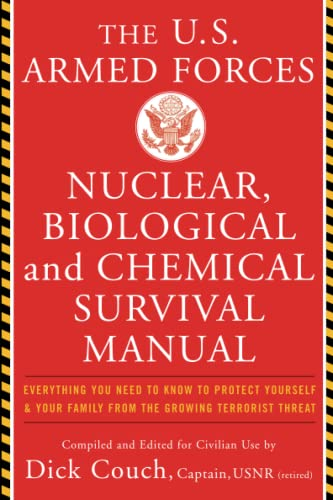 9780465007974: U.S. Armed Forces Nuclear, Biological And Chemical Survival Manual: Everything You Need to Know to Protect Yourself and Your Family from the Growing Terrorist Threat