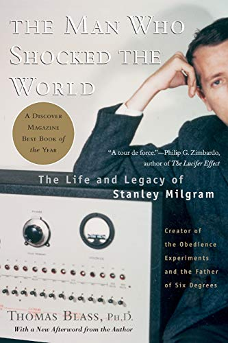9780465008070: The Man Who Shocked The World: The Life and Legacy of Stanley Milgram