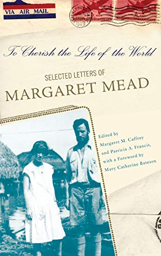 9780465008155: To Cherish the Life of the World: The Selected Letters of Margaret Mead
