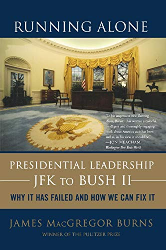 9780465008339: Running Alone: Presidential Leadership from JFK to Bush II