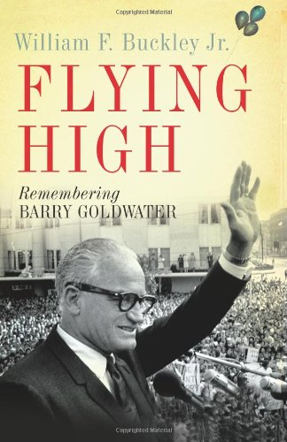 9780465008360: Flying High: Remembering Barry Goldwater
