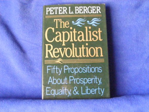 The Capitalist Revolution: Peter L. Berger