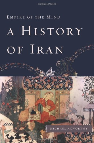 9780465008889: A History of Iran: Empire of the Mind