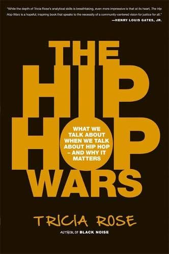 9780465008971: The Hip Hop Wars: What We Talk About When We Talk About Hip Hop--and Why It Matters