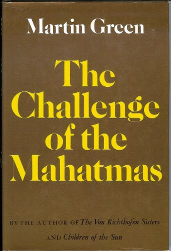 Challenge of the Mahatmas: Green, Martin