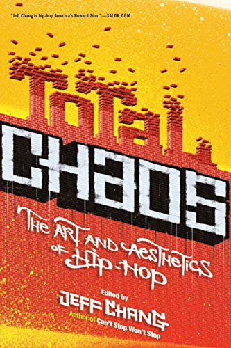 9780465009091: Total Chaos: The Art and Aesthetics of Hip-Hop