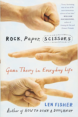9780465009381: Rock, Paper, Scissors: Game Theory in Everyday Life