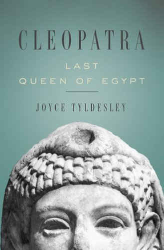 9780465009404: Cleopatra: Last Queen of Egypt