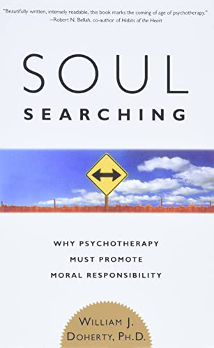 9780465009459: Soul Searching: Why Psychotherapy Must Promote Moral Responsibility