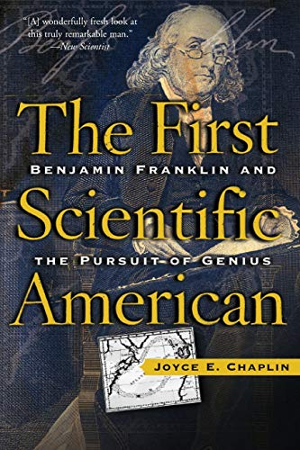 9780465009565: The First Scientific American: Benjamin Franklin and the Pursuit of Genius
