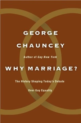 9780465009572: Why Marriage?: The History Shaping Today's Debate Over Gay Equality
