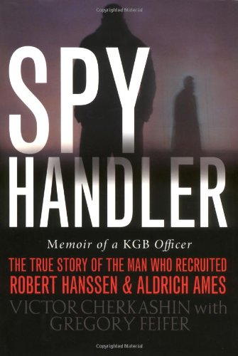 9780465009688: Spy Handler: Memoir of a KGB Officer- The True Story of the Man Who Recruited Robert Hanssen and Aldrich Ames