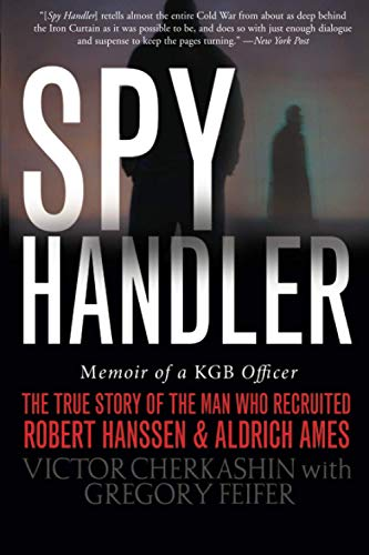 9780465009695: Spy Handler: Memoir of a KGB Officer - The True Story of the Man Who Recruited Robert Hanssen and Aldrich Ames