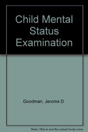 Child Mental Status Exam: Jerome D. Goodman;