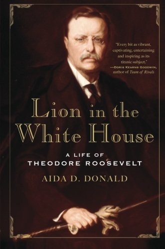 9780465010240: Lion in the White House: A Life of Theodore Roosevelt