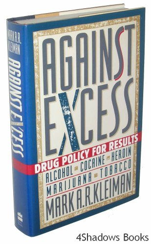 9780465011032: Against Excess: Drug Policy For Results