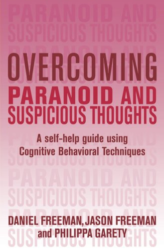 9780465011094: Overcoming Paranoid and Suspicious Thoughts: A Self-Help Guide Using Cognitive Behavioral Techniques