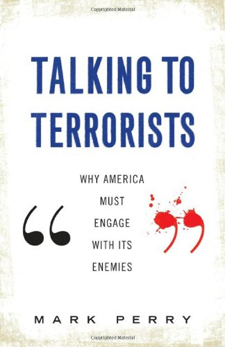 9780465011179: Talking to Terrorists: Why America Must Engage with Its Enemies