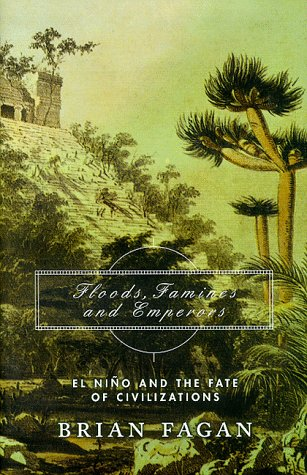 9780465011209: Floods, Famines and Emperors: El Nino and the Fate of Civilizations