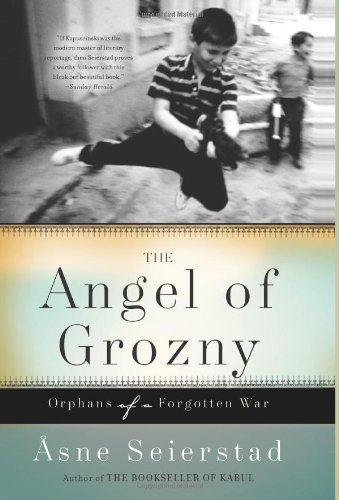 9780465011223: The Angel of Grozny: Orphans of a Forgotten War