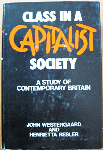9780465011445: Class in a capitalist society : a study of contemporary Britain