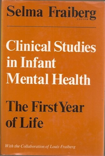 9780465011704: Clinical Studies in Infant Mental Health: The First Year of Life