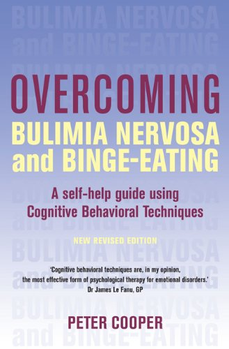 9780465012671: Overcoming Bulimia Nervosa and Binge-Eating: A Self-Help Guide Using Cognitive Behavioral Techniques