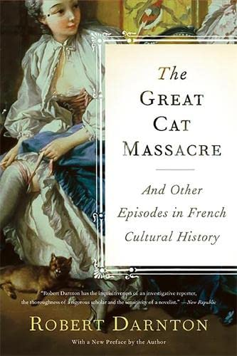 9780465012749: The Great Cat Massacre: And Other Episodes in French Cultural History