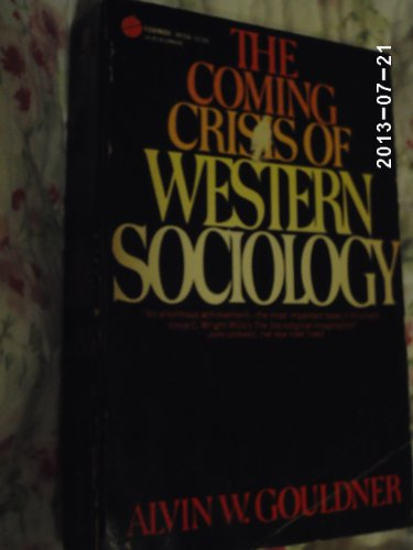The Coming Crisis of Western Sociology: Alvin W. Gouldner