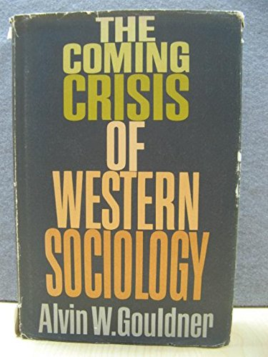 9780465012787: The Coming Crisis of Western Sociology